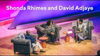 Showrunner Shonda Rimes and Architect David Adjaye Discuss the Art of Storytelling