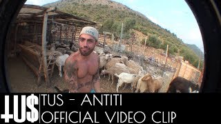 Tus - Antiti - Video Clip