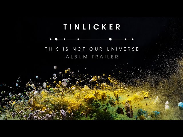 Tinlicker 'This Is Not Our Universe'   Album Trailer [Out now]
