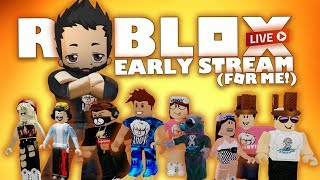 ROBLOX Live Stream | Early stream and random ROBLOX games...