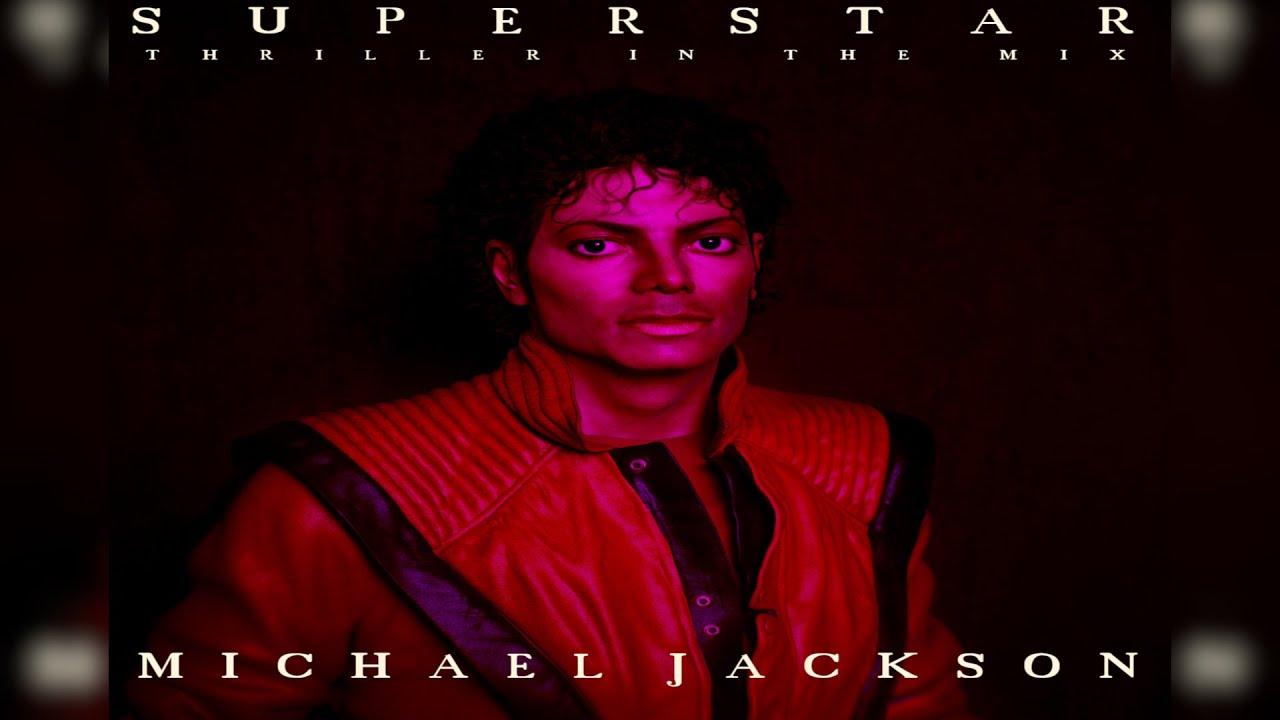 Michael Jackson - Superstar: Thriller In The Mix (Full Remix Album)