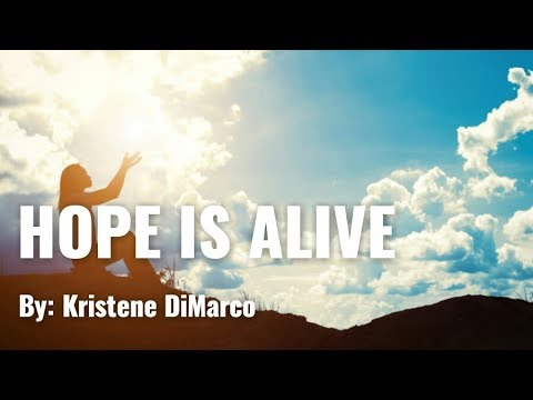 Kristene DiMarco - Hope is Alive Lyric Video
