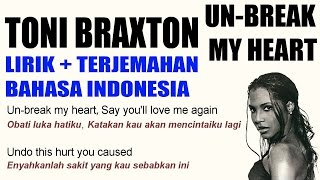 Toni Braxton - Un-break My Heart (Video Lirik dan Terjemahan Bahasa Indonesia)