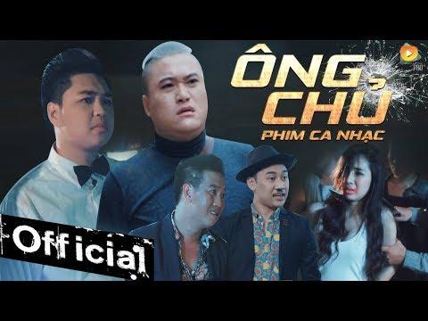 Phim Ca Nhạc Ông Chủ - Vũ Duy Khánh, Don Nguyễn, Duy Phước