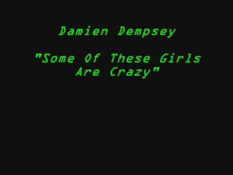 Damien Dempsey, Some Of These Girls Are Crazy