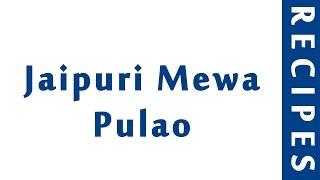 Jaipuri Mewa Pulao  INDIAN RECIPES  MOST FAMOUS RECIPES  HOW TO MAKE