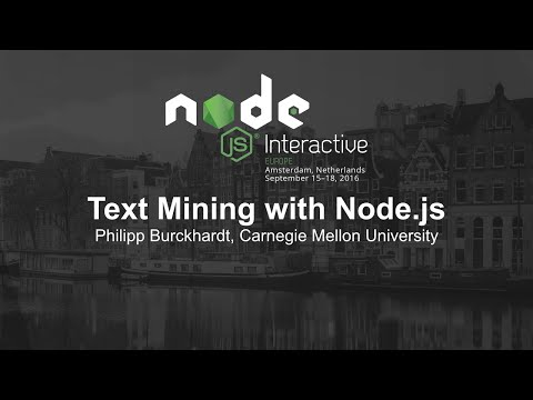 Text Mining with Node.js - Philipp Burckhardt, Carnegie Mell
