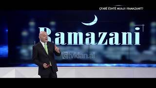Opinion - Cfare eshte muaji i Ramazanit? (13 qershor 2018)