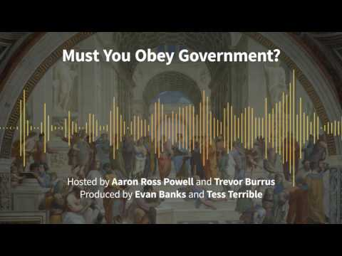 Episode 178: Must You Obey Government?