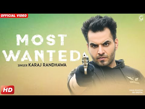 Most Wanted : Karaj Randhawa (Official Video) Prince Rakhdi | Latest Punjabi Songs 2018 | Geet MP3