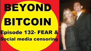 The Beyond Bitcoin Show- Episode 132- Social media censoring, Post-hypocrisy world, Keith Olbermann