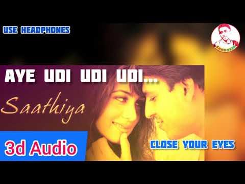aye-udi-udi-udi-3d-song-|-saathiya-movie-songs-|-use-headphones