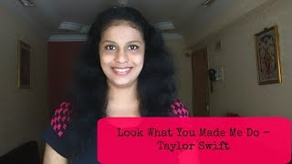 Look What You Made Me Do - Taylor Swift | Priyanka Shetty cover