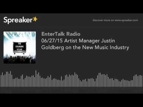 06/27/15 Artist Manager Justin Goldberg on the New Music Industry