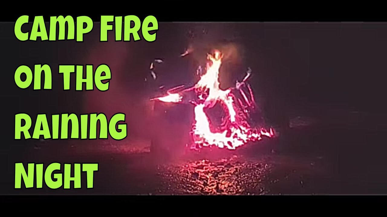 Camp Fire on the Raining Night Sounds#ASMR#relaxing video ...