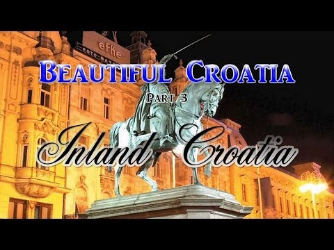 Beautiful Croatia Part 3 - Inland Croatia