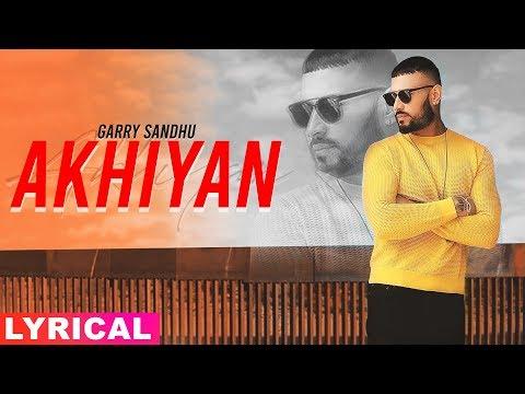Akhiyan Lyrical   Garry Sandhu  Latest Punjabi Songs 2019  Speed Records