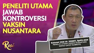 Peneliti Utama Jawab Kontroversi Vaksin Nusantara - ROSI (1)