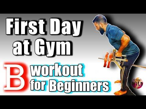 First Day at Gym। Complete Guidance for Beginners। Workout for Beginners। YOUNG WILD FREE।Schedule B