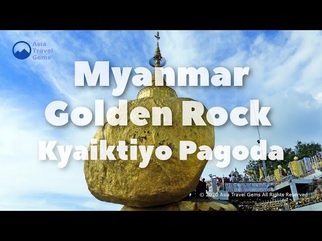 Myanmar Golden Rock - Kyaiktiyo Pagoda