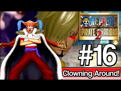 One Piece Pirate Warriors 2 Part 16 -Lets Play W/Commentary- Clowning Around!