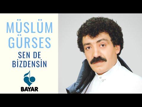 Müslüm Gürses - Sen de Bizdensin
