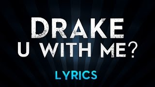 Watch music video: Drake - U With Me?