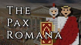 The Pax Romana (Roman Peace)