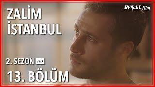 Zalim İstanbul 13. Bölüm (Tek Parça)