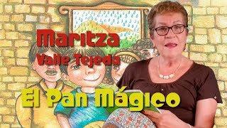 El Pan Mágico / Los Cuentos de la Tía Maritza