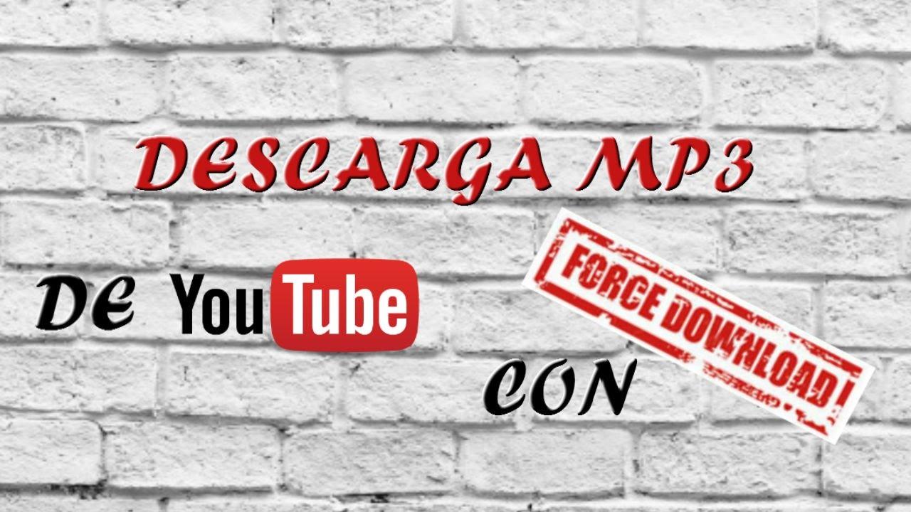 descargar musica gratis de youtube force download