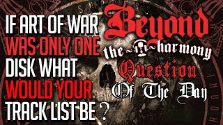 If You Had To Trim The Art of War Tracklist To Only 1 Disk, What Would It Be?
