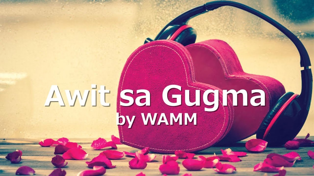 awit-sa-gugma-with-lyrics-by-wamm-bisaya-praise-and-worship-songs