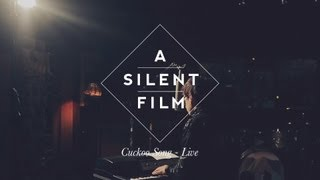 Cuckoo Song // The Sycamore Tapes // A Silent Film