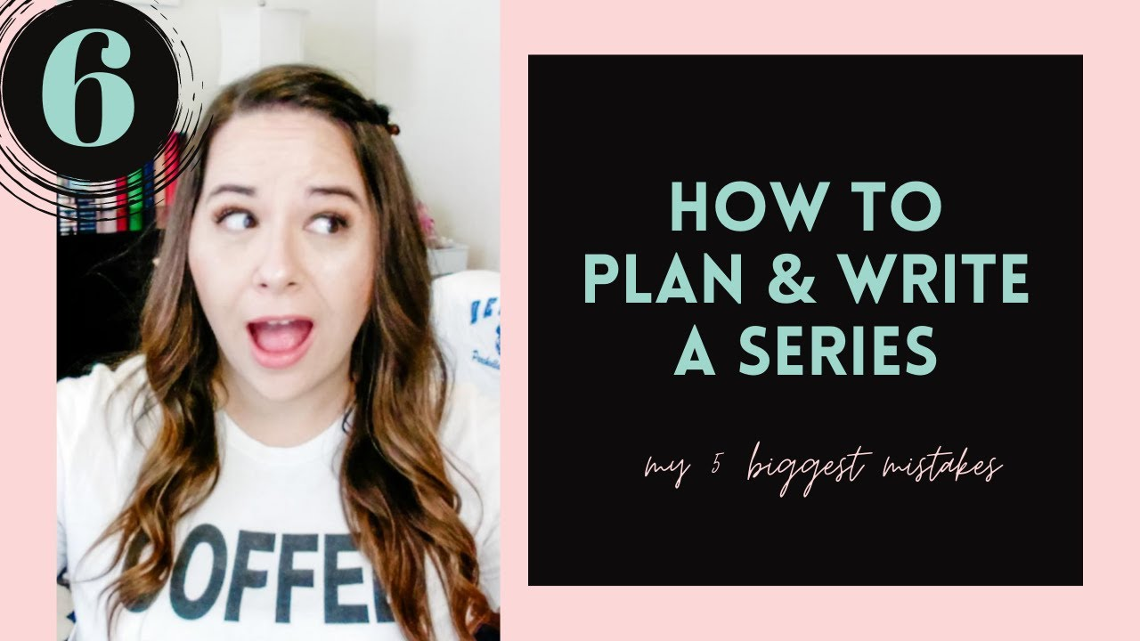 Spilling the tea on my own biggest mistakes writing a series \\ How to Plan And Write A Series, #6