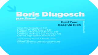 "Boris Dlugosch Presents Boom!  - ""Hold Your Head Up High"" (Matthias Heilbronn"