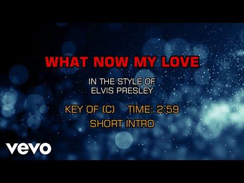 elvis-presley---what-now-my-love-(karaoke)