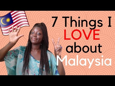 7 Things I love about Malaysia