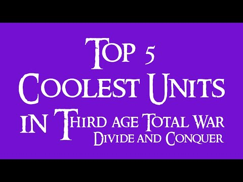 Third Age: Total War [DAC] - Top 5 Coolest Units