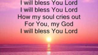 Download Hillsongs I Will Bless You Lord Mp3 and Videos