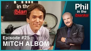 Phil In The Blanks #25 - MITCH ALBOM