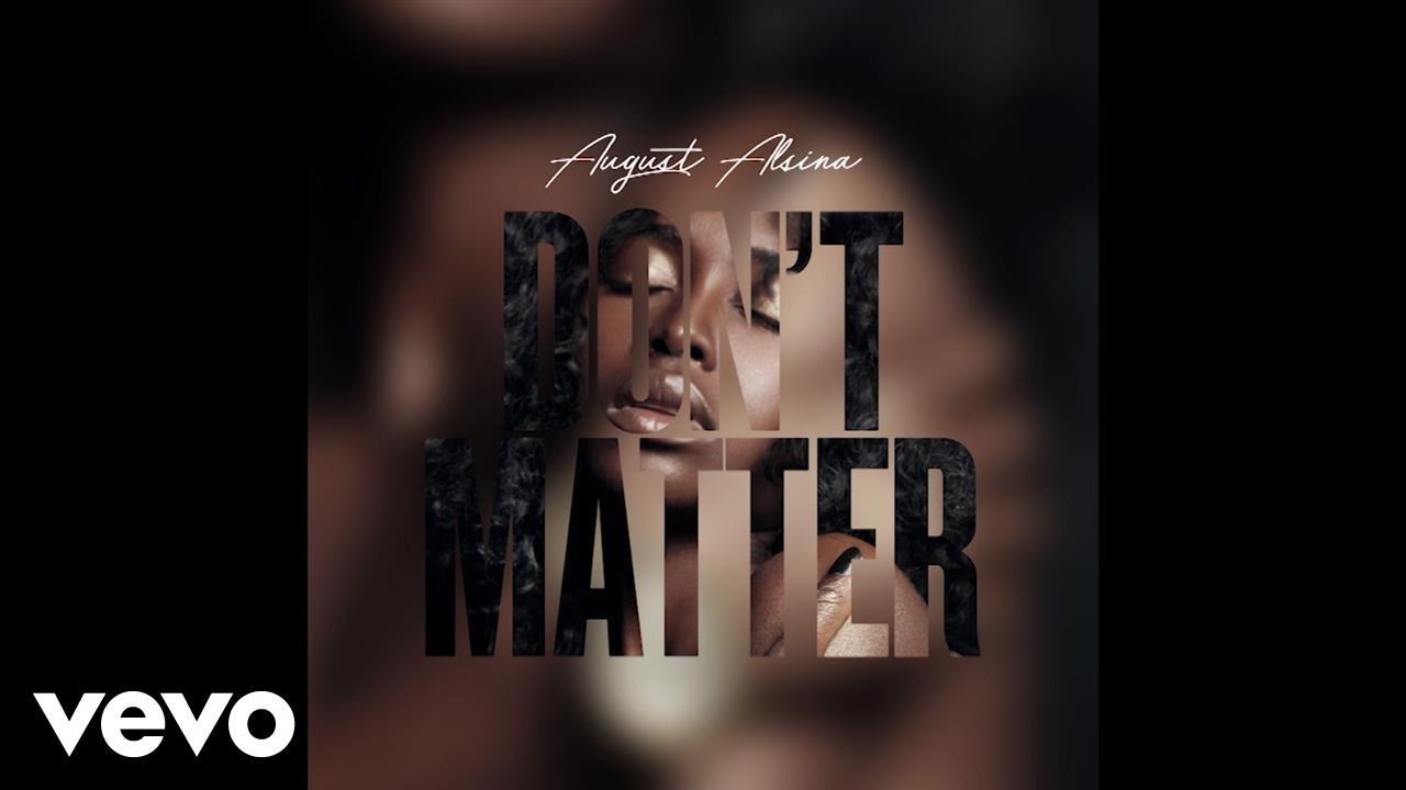 august-alsina-dont-matter-audio-augustalsinavevo