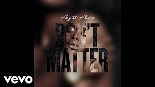 august alsina dont matter audio