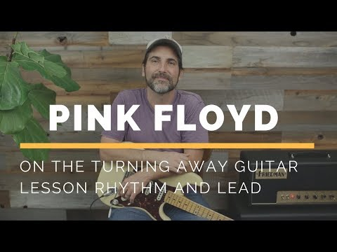 Pink Floyd - On The Turning Away - Guitar Lesson - Rhythm and Lead Parts