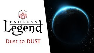 Endless Legend - Dust to DUST Release Trailer