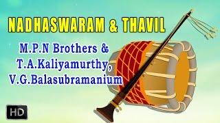 MPN Sethuraman & Ponnuswamy - Nadaswaram & Thavil - Classical Instrumental - Ka Va Va - Varali