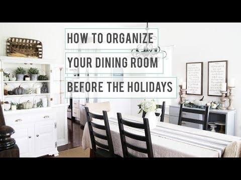 How to Organize Your Dining Room Before the Holidays - Dining Room Organization Ideas