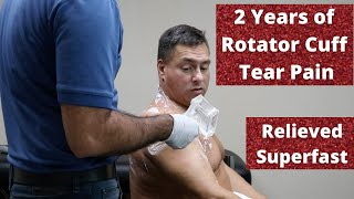 2 Years of Rotator Cuff Tears Pain Relieved Before Your Eyes (REAL RESULTS!!!)