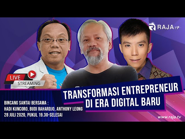 Transformasi Entrepreneur di Era Digital Baru, bersama Budi Rahardjo, Hadi Kuncoro, Anthony Leong