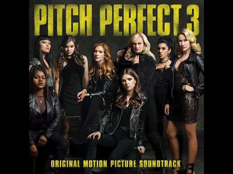 Pitch Perfect 3 - Original Motion Picture Soundtrack